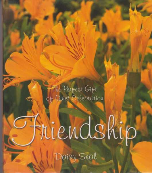 Image for Friendship - The Perfect Gift of Quiet Celebration