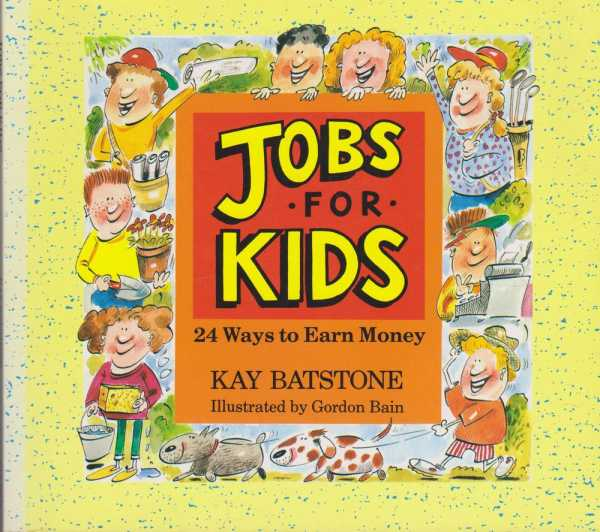 Image for Jobs for Kids - 24 Ways to Earn Money