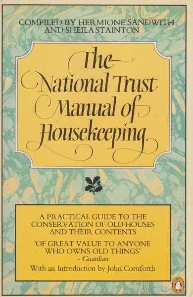 Image for The National Trust Manual of Housekeeping - A Practical Guide to the Conservation of Old Houses and Their Contents