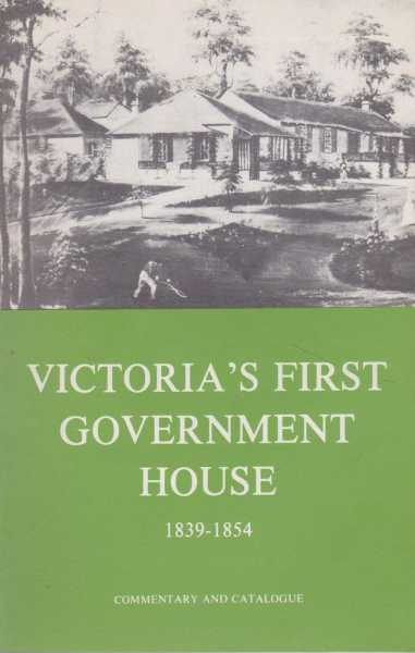 Image for Victoria's First Government House 1839-1854 -Commentary and Catalogue