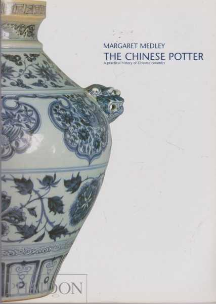 Image for The Chinese Potter: A Practical History of Chinese Ceramics