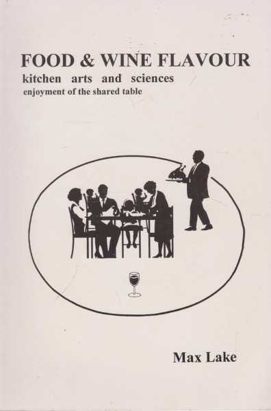 Image for Food & Wine Flavour: Kitchen Arts and Sciences, Enjoyment of the Shared Table