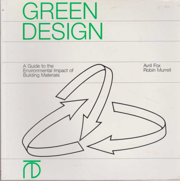 Image for Green Design : A Guide to the Environmental Impact of Building Materials