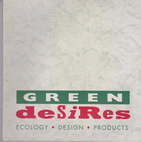 Image for Green Desires: Ecology, Design, Products