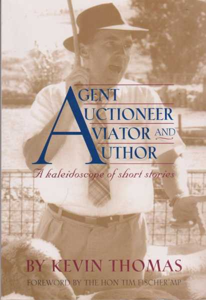 Image for Agent Auctioneer Aviator and Author: A Kaleidoscope of Short Stories
