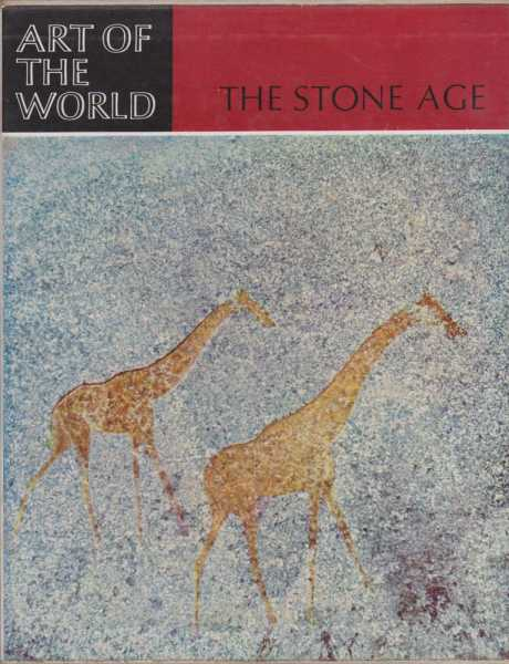 Image for The Stone Age [Art of the World]: Forty Thousand Years of Rock Art