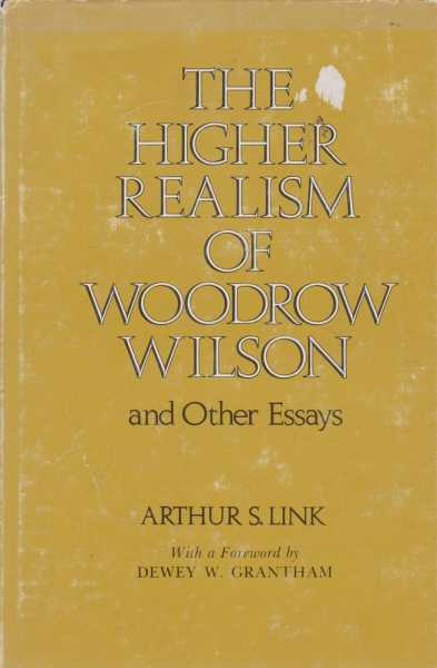 Image for The Higher Realism of Woodrow Wilson and Other Essays