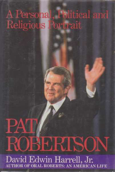 Image for Pat Robertson: A Personal, Political and Religious Portrait