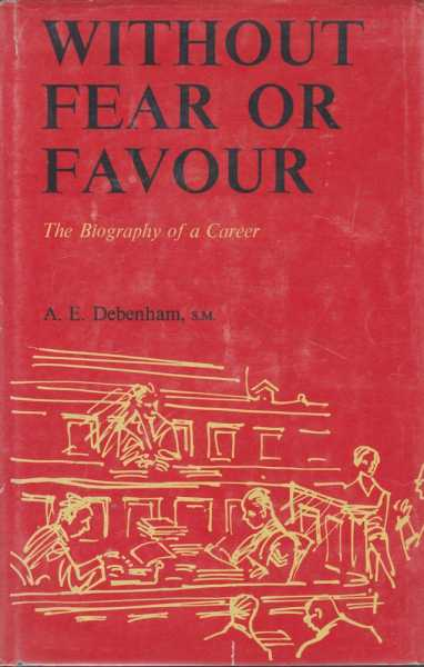 Image for Without Fear or Favour: The Biography of a Career