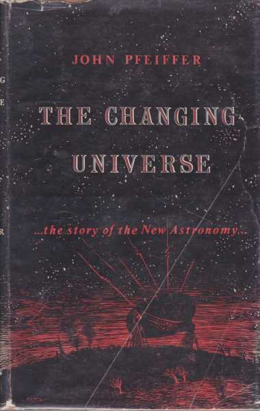 Image for The Changing Universe ...The Story of the New Astronomy