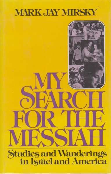 Image for My Search for the Messiah: Studies and Wanderings in Israel and America