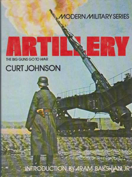 Image for Artillery: The Big Guns Go To War [Modern Military Series]