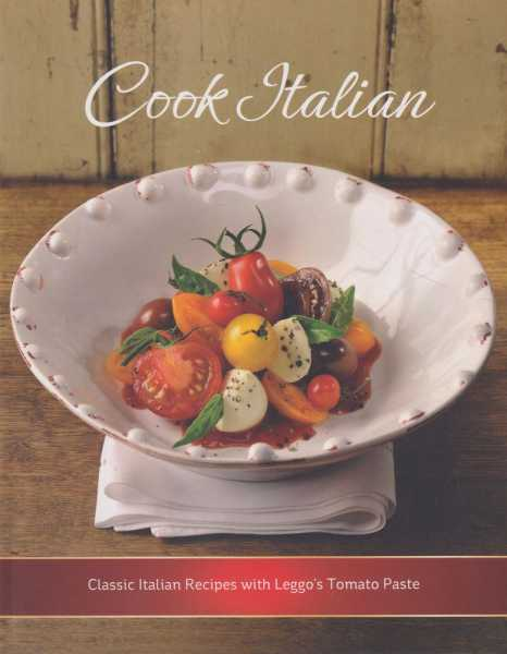 Image for Cook Italian: Classic Italian Recipes with Leggo's Tomato Paste
