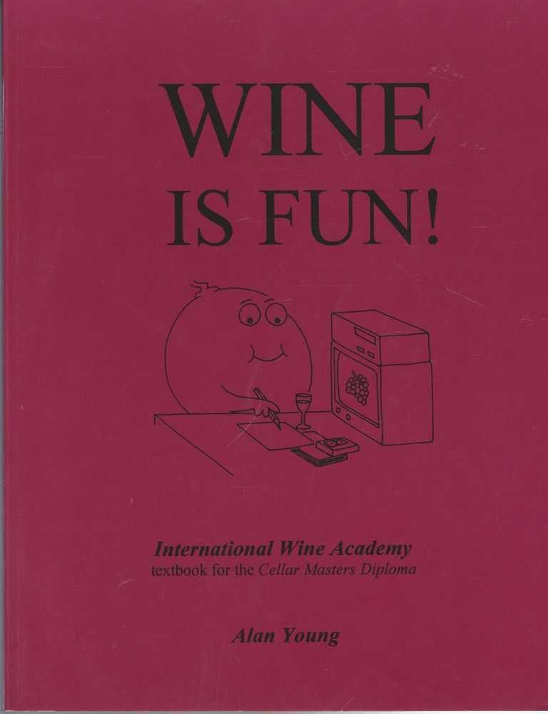 Image for Wine Is Fun! International Wine Academy Textbook for the Cellar Masters Diploma