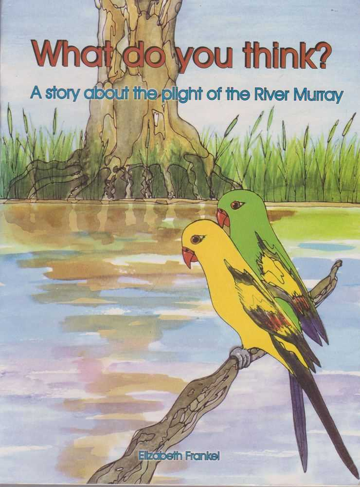 Image for What Do You Think? A Story About the Plight of the River Murray