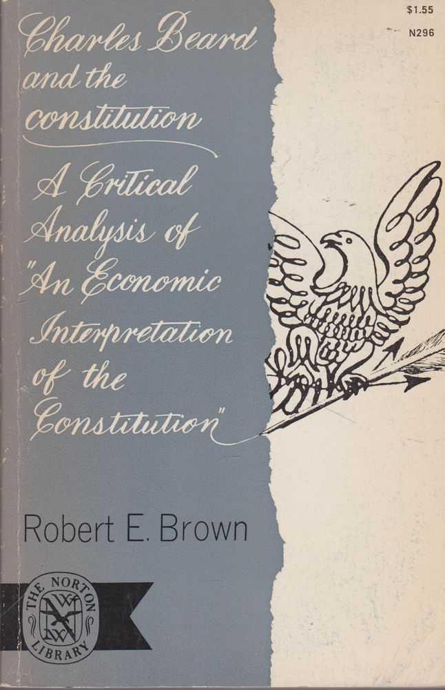Image for Charles Beard and the Constitution: A Critical Analysis of 'An Economic Interpretation of the Constitution""