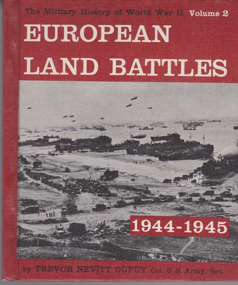 Image for European Land Battles 1944-1945 [The Military History of World War II Vol 2]