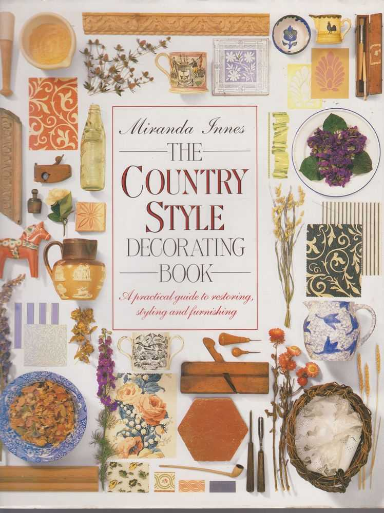 Image for The Country Style Decorating Book: A Practical Guide to Restoring, Styling and Furnishing