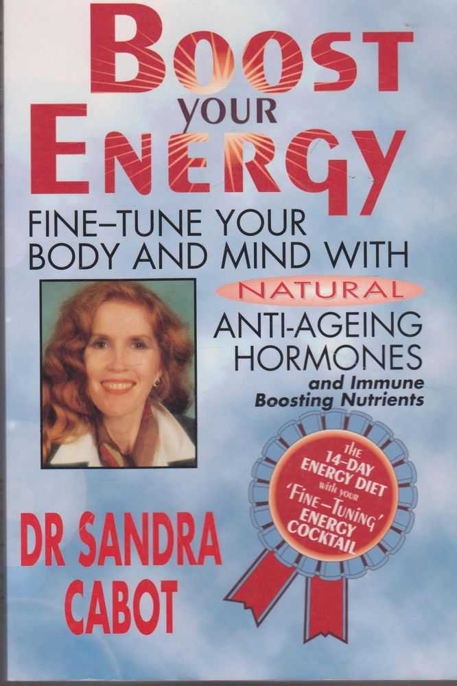 Image for Boost Your Energy: Fine-Tune your Body and Mind with Natural Anti-Ageing Hormones and Immune Boosting Nutrients