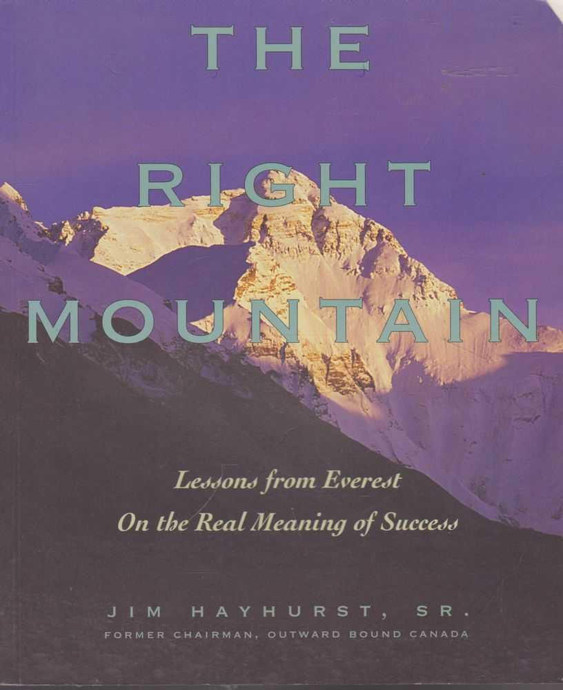 Image for The Right Mountain: Lessons From Everest On The Real Meaning of Success