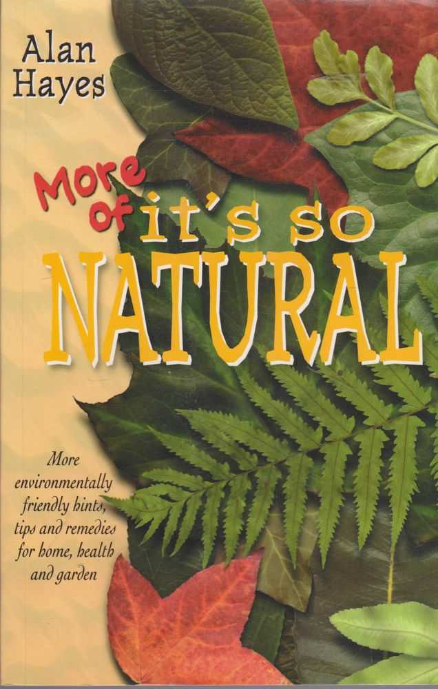 Image for More of It's So Natural: More Environmentally Friendly Hints, Tips and Remedies for Home, health and Garden