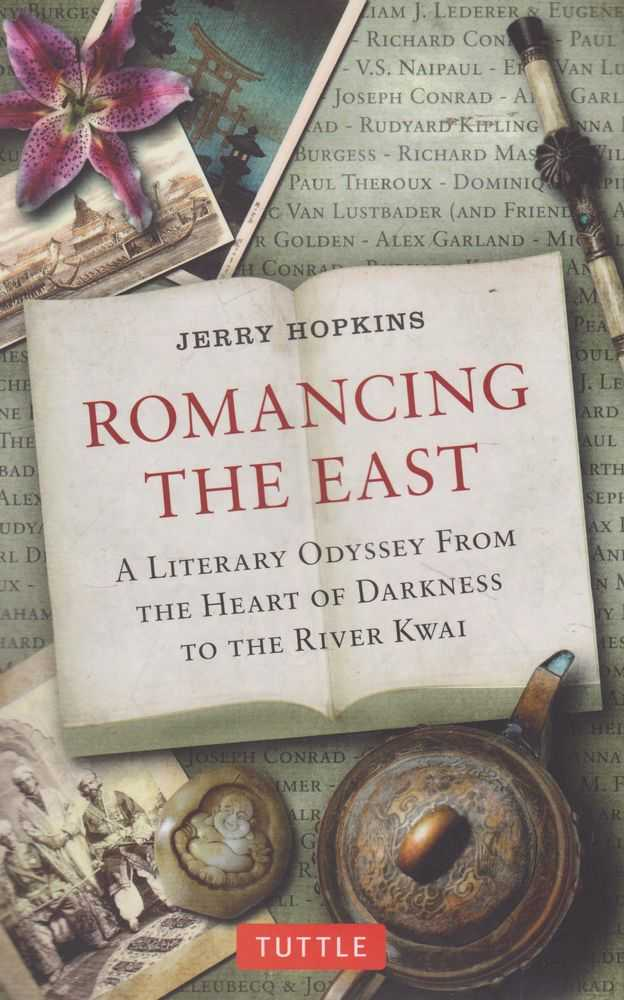 Image for Romancing The East: A Literary Odyssey from The Heart of Darkness to the River Kwai