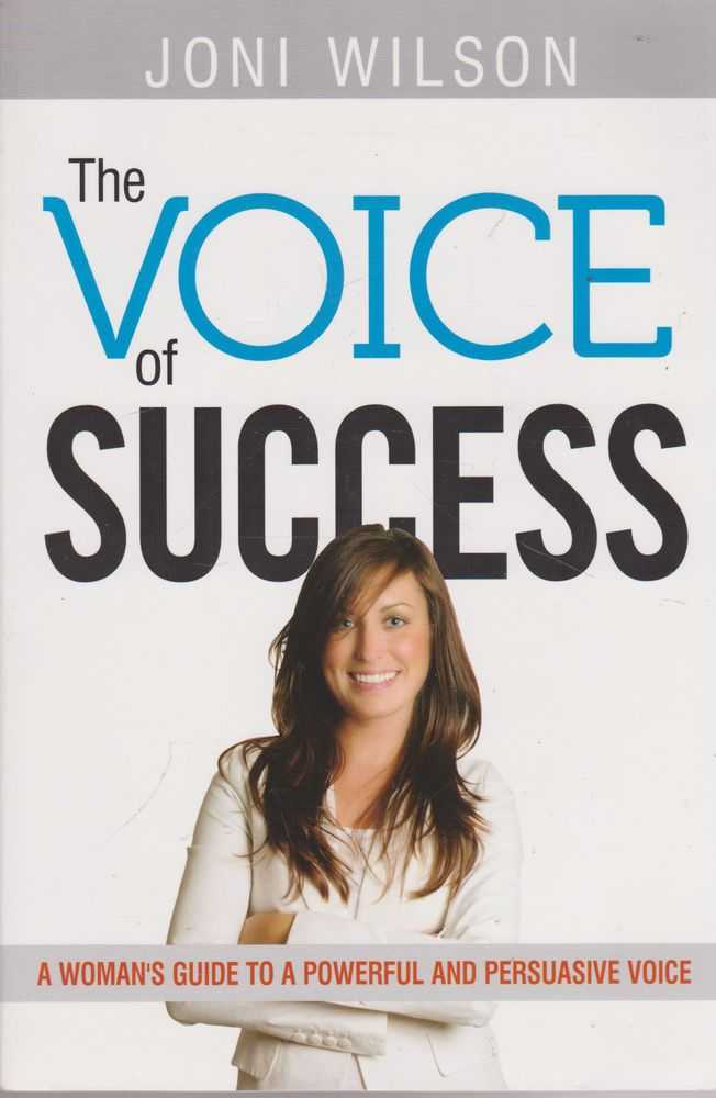 Image for The Voice of Success: A Woman's Guide to a Powerful and Persuasive Voice