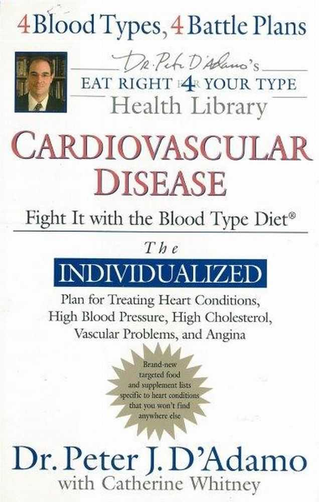 Image for Cardiovascular Disease: Fight It With The Blood Type Diet - The Indidualized Plan for Treating Heart COnditions, High Blood Pressure, High Cholesterol, Vascular Problems and Angina