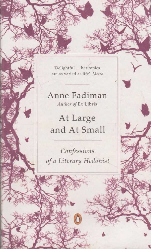 Image for At Large and At Small: Confessions of a Literary Hedonist