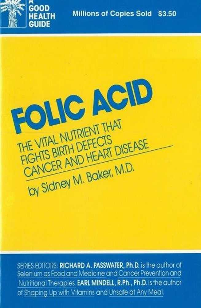 Image for Folic Acid: The Vital Nutrient That Fights Birth Defects Cancer and Heart Disease