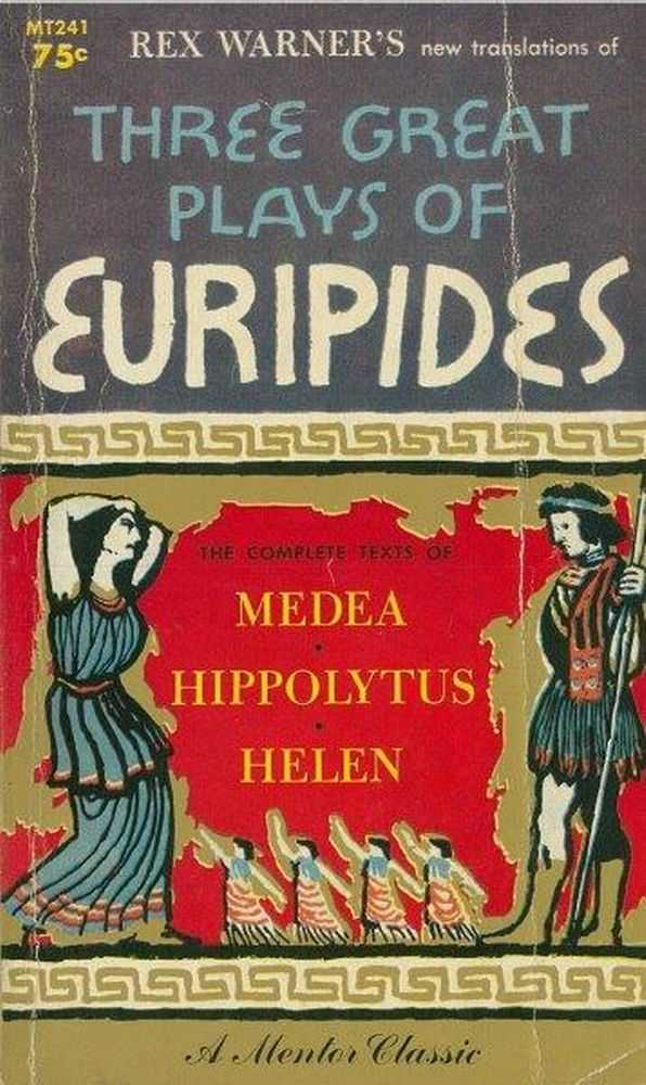 Image for Three Great Plays of Euripides: Medea; Hippolytus; Helen
