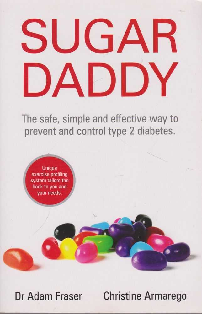 Image for Sugar Daddy: The Safe, Simple and Effective Way to Prevent and Control Type 2 Diabetes
