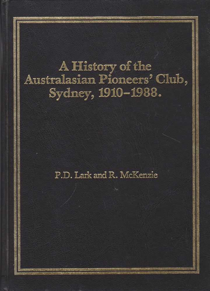 Image for A History of the Australasian Pioneer's' Club Sydney, 1910-1988