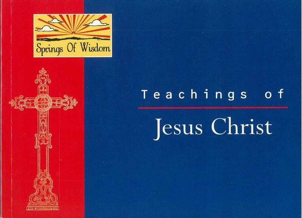 Image for Teachings of Jesus Christ [Springs of Wisdom]