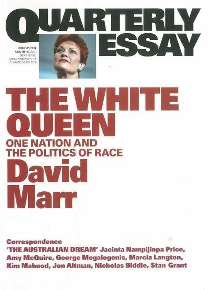 Image for Quarterly Essay Issue 65 2017: The White Queen: One Nation and The Politics of Race - David Marr
