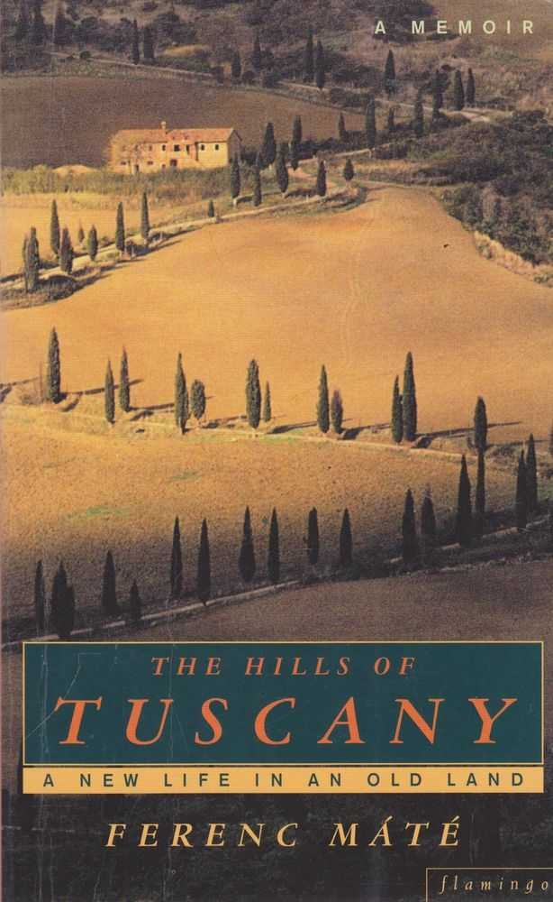 Image for The Hills of Tuscany: A New Life in an Old Land