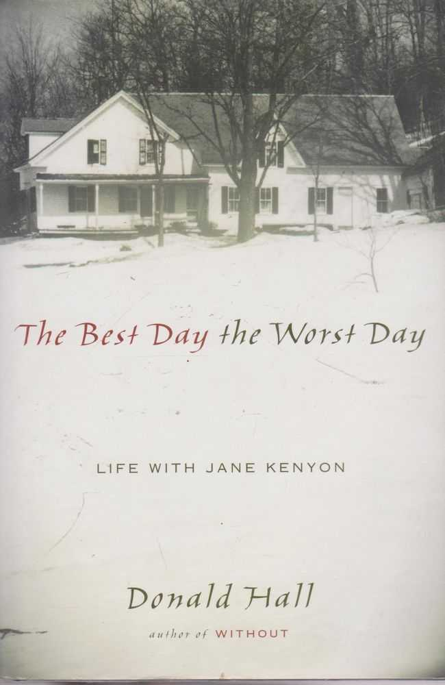 Image for The Best Day The Worst Day: Life with Jane Kenyon