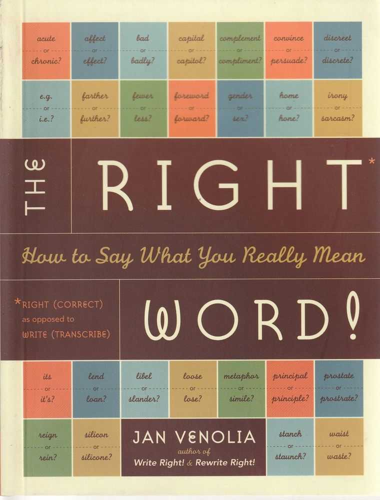 Image for The Right Word : How to Say What You Really Mean