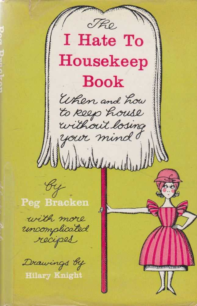 Image for I Hate To Housework: When and How to Keep House Without Losing Your Mind