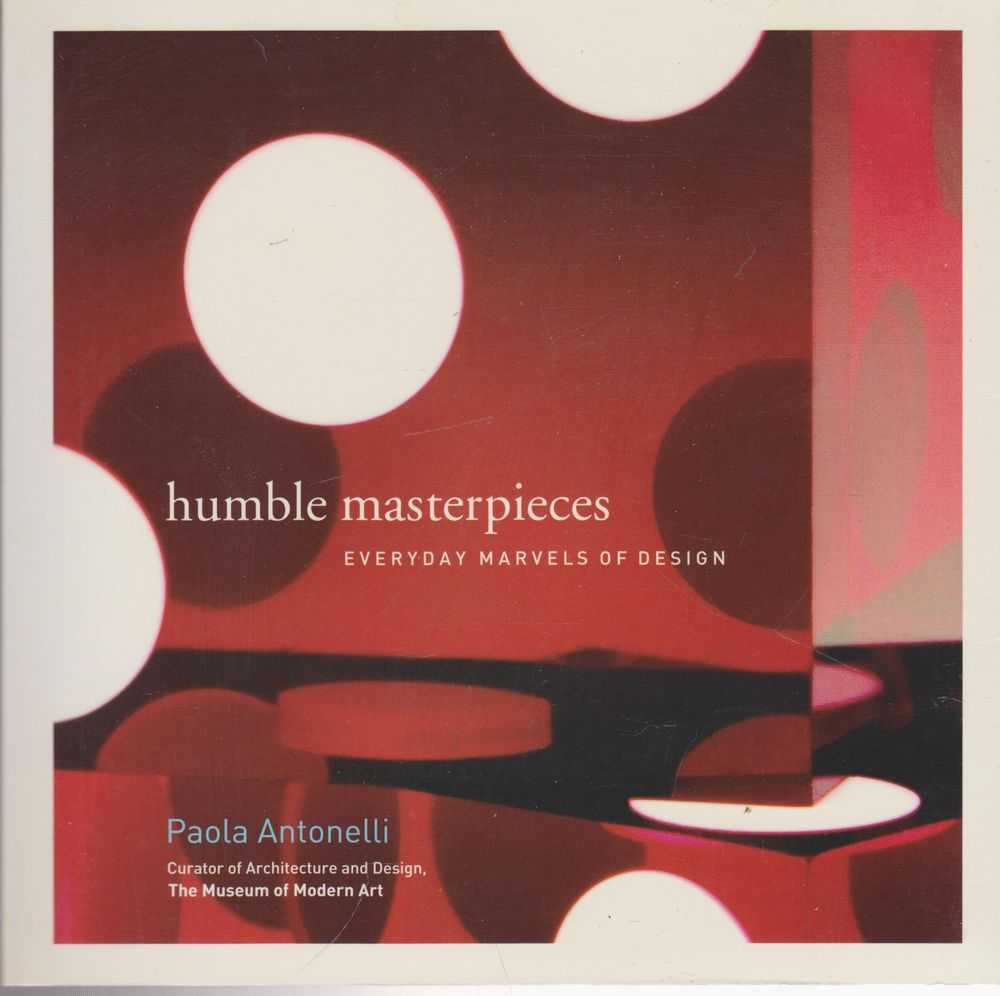 Image for Humble Masterpieces: Everyday Marvels of Design