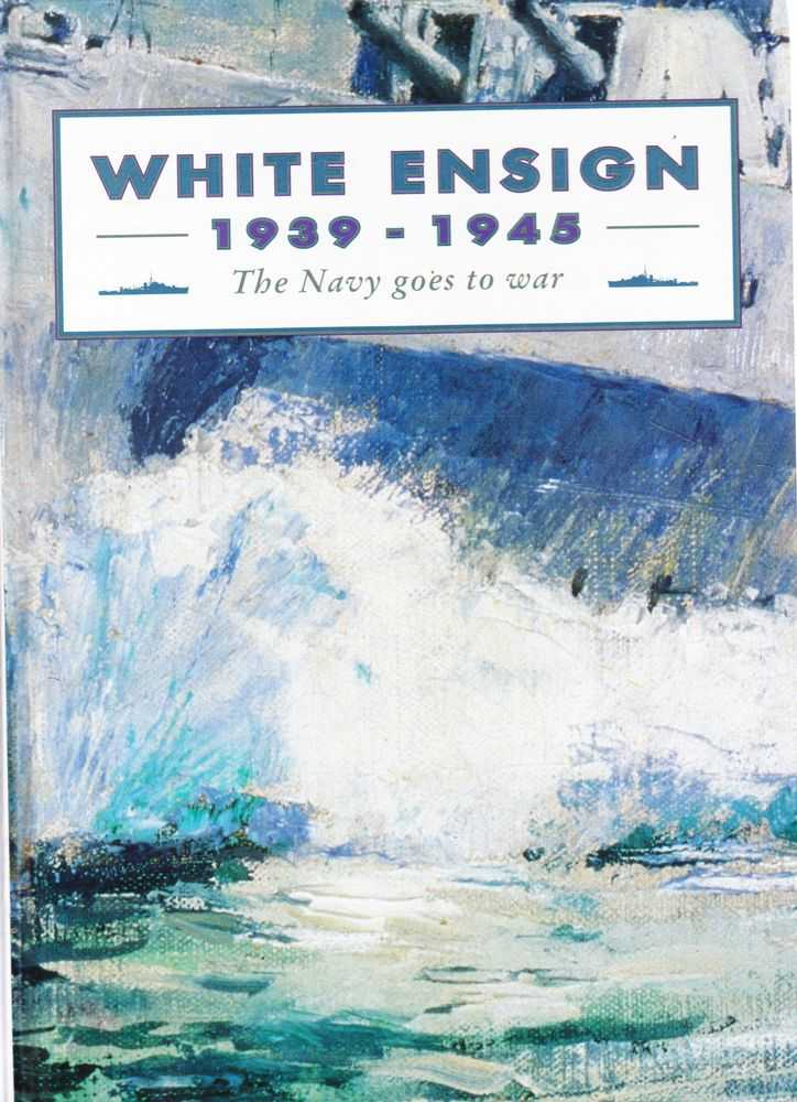 Image for White Ensign 1939-1945: The Navy Goes To War