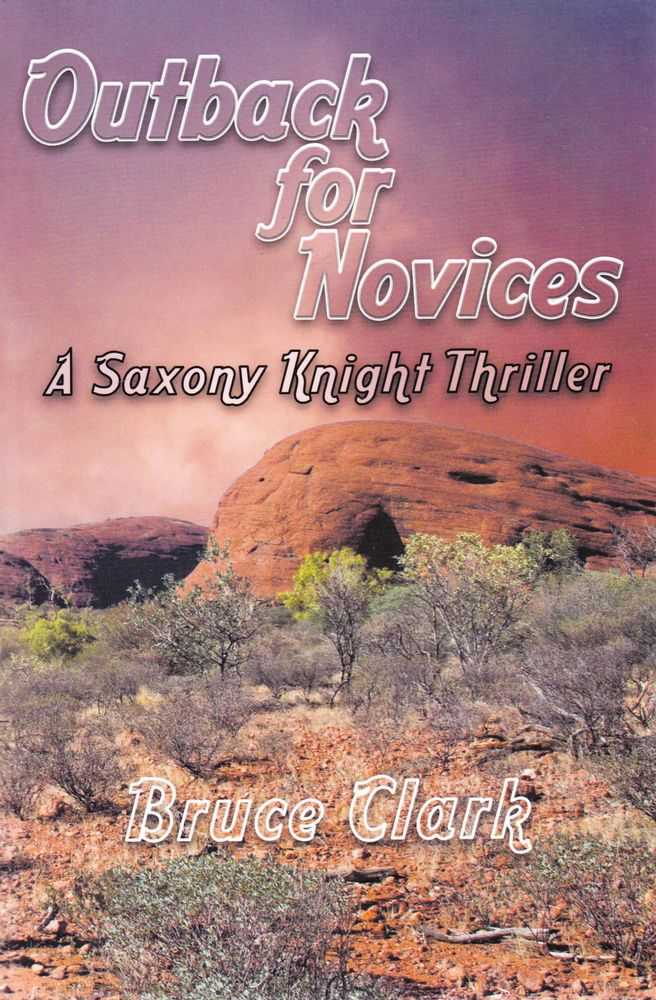 Image for Outback for Novices: A Saxony Knight Thriller