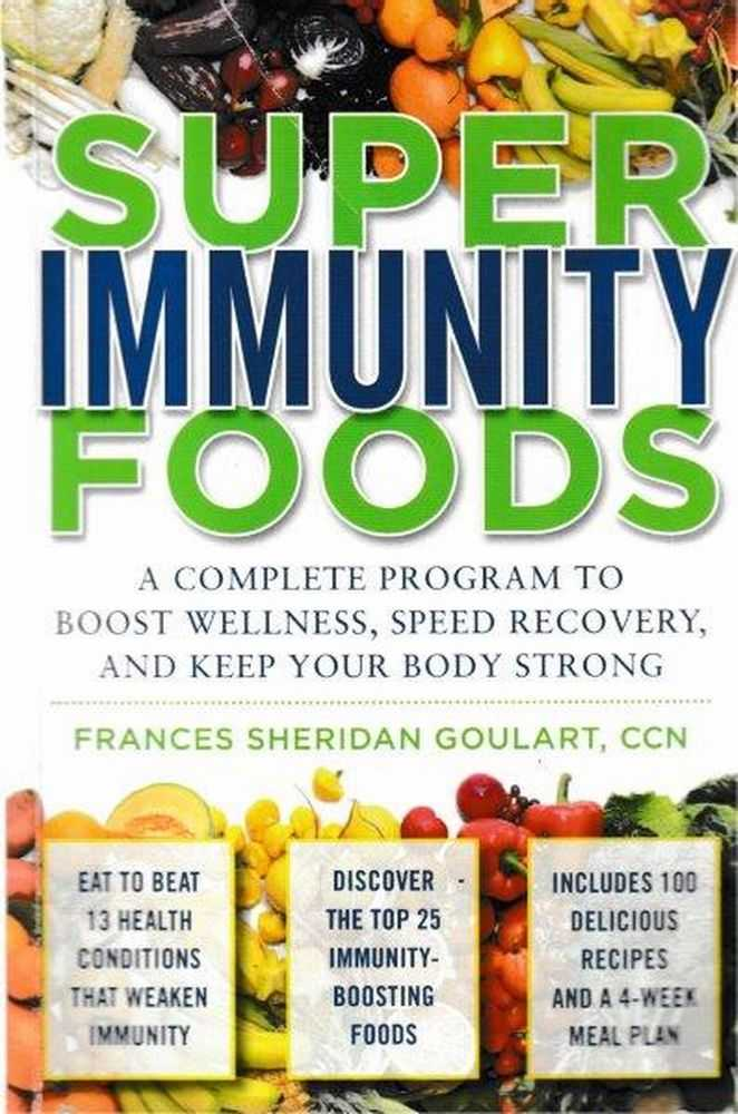 Image for Super Immunity Foods: A Complete Program to Boost Wellness, Speed recovery and Keep Your Body Strong