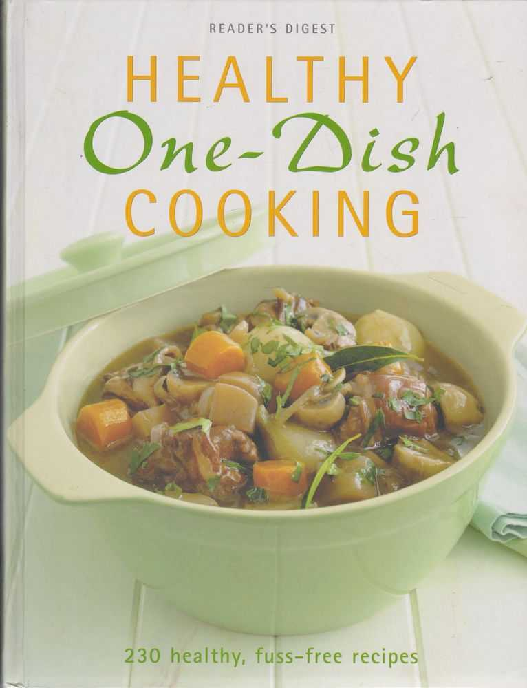 Image for Healthy One-Dish Cooking: 230 Healthy, Fuss-Free Recipes