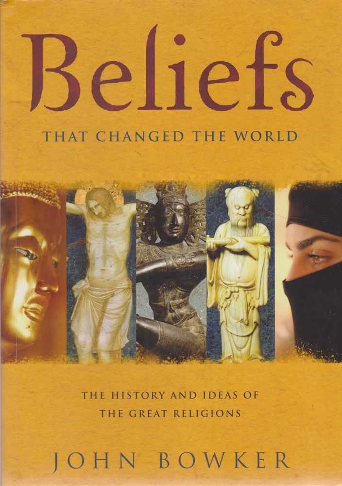 Image for Beliefs: That Changed The World: The History and Ideas of The Great religions