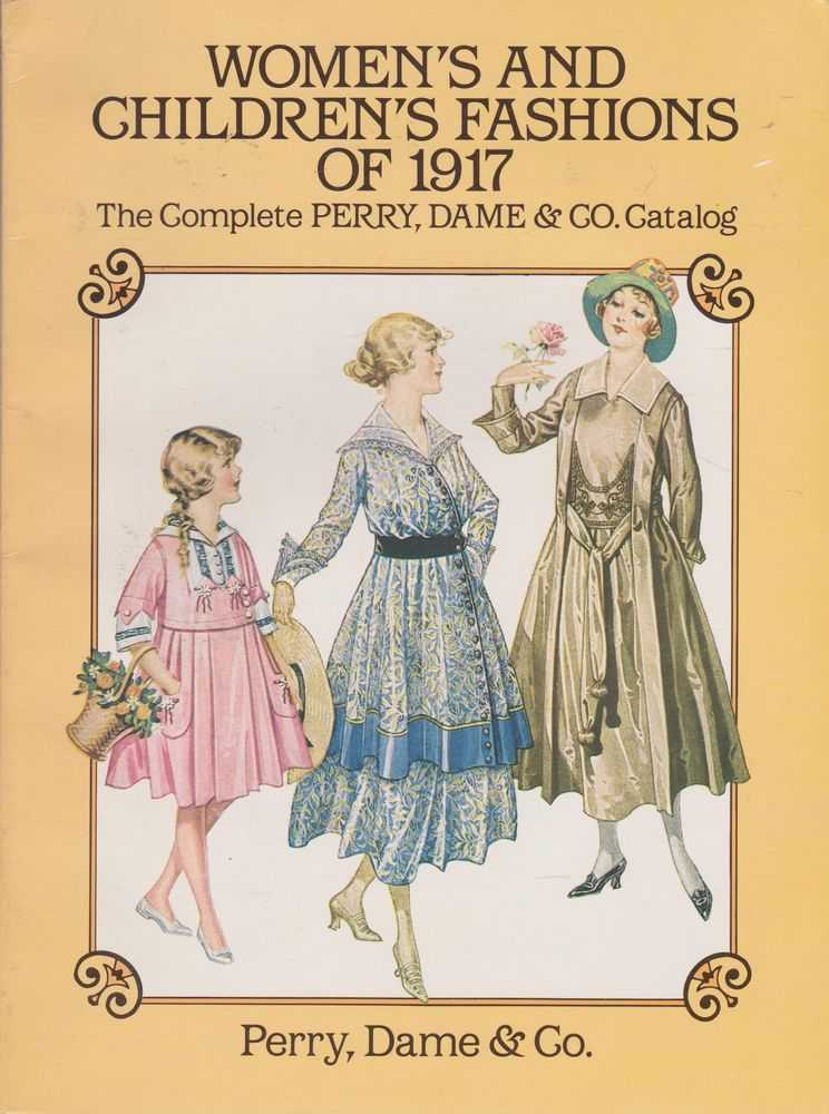 Image for Women's and Children's Fashions of 1917: The Complete Perry, Dame & Co Catalog