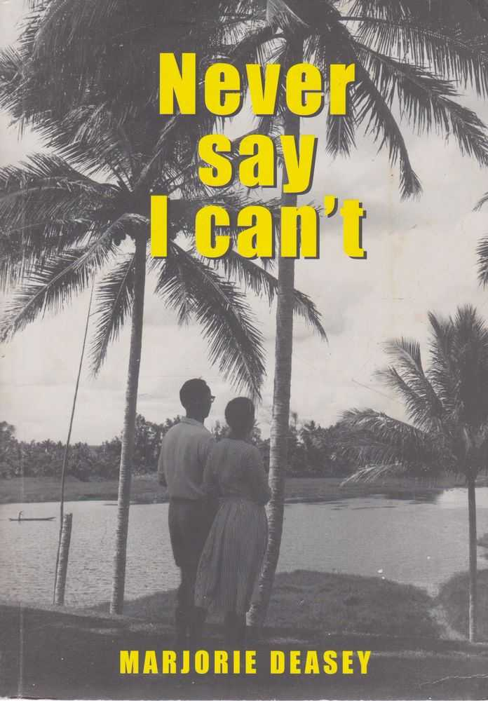 Image for Never Say I Can't: Marjorie Deasey's Story