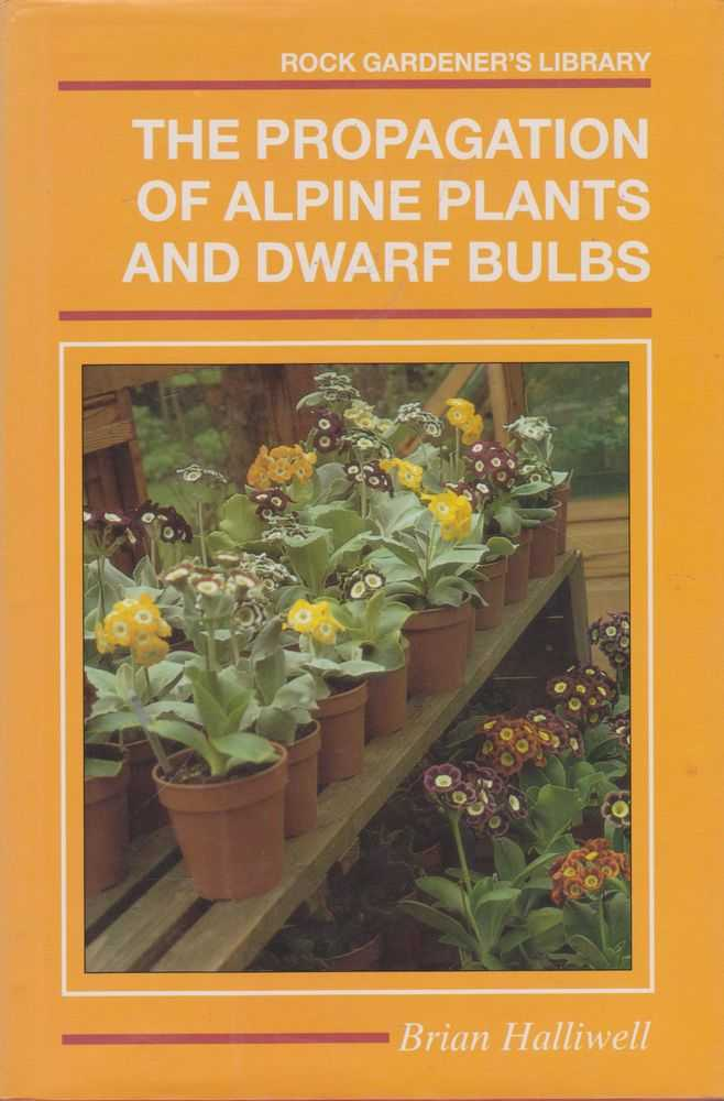 Image for The Propagation of Alpine Plants and Dwarf Bulbs [Rock Gardener's Library]