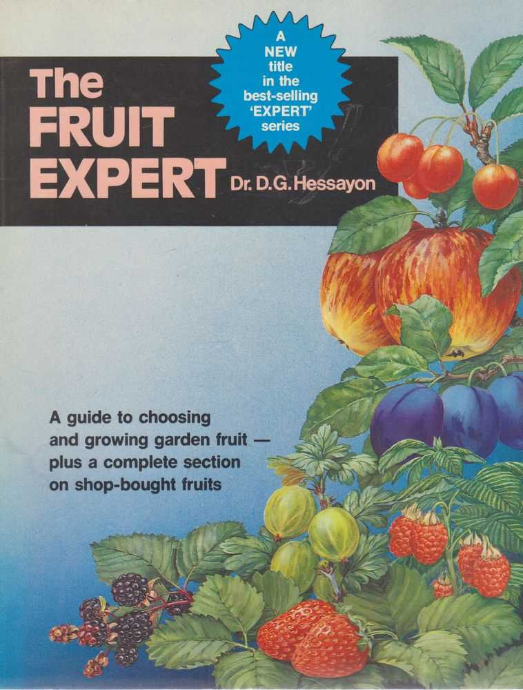 Image for The Fruit Expert: A Guide to Choosing and Growing Garden Fruit, Plus a Section on Shop-Bought Fruits