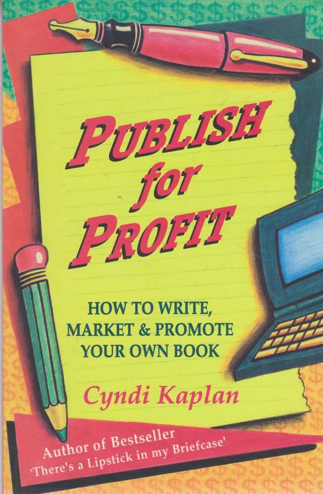 Image for Publish for Profit: How To Write, Market & Promote Your Own Book